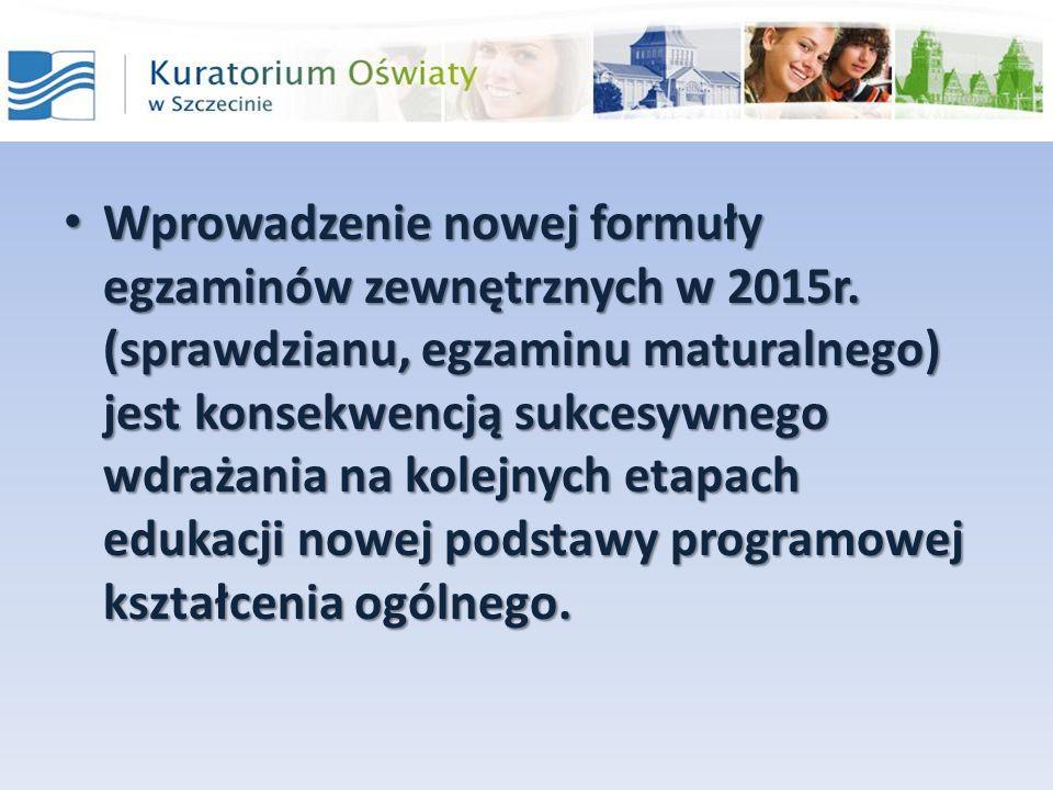 Wprowadzenie nowej formuły egzaminów zewnętrznych w 2015r