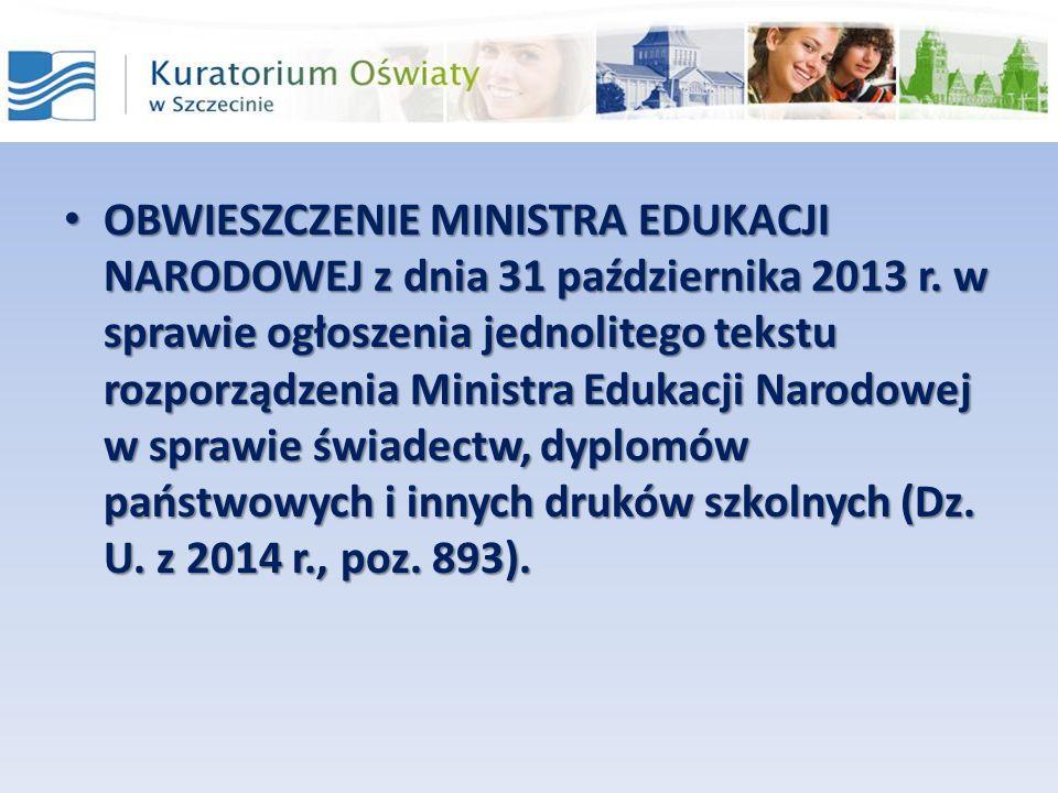 OBWIESZCZENIE MINISTRA EDUKACJI NARODOWEJ z dnia 31 października 2013 r.