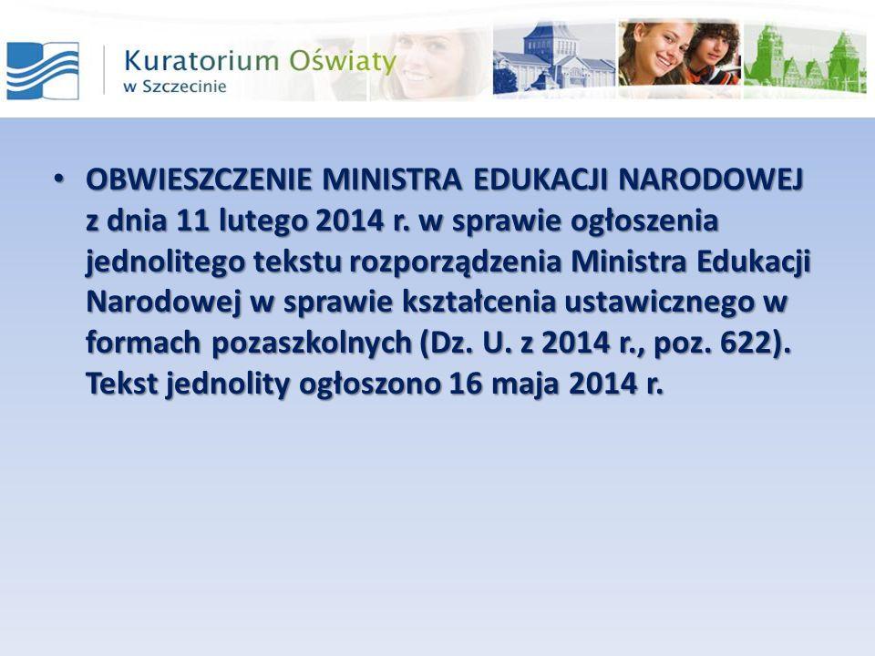 OBWIESZCZENIE MINISTRA EDUKACJI NARODOWEJ z dnia 11 lutego 2014 r