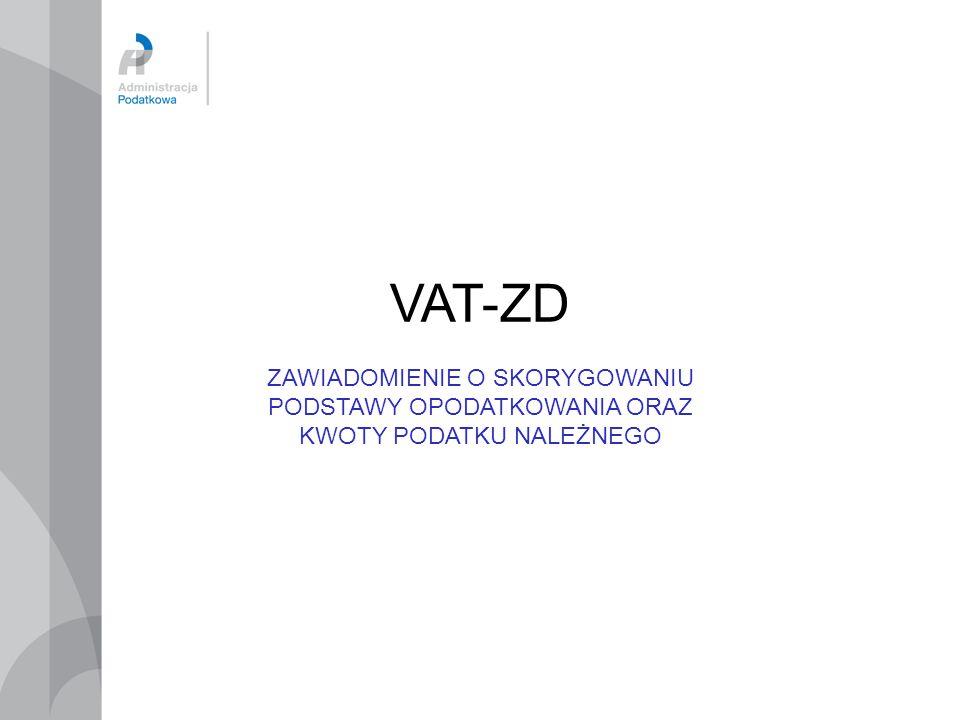 VAT-ZD ZAWIADOMIENIE O SKORYGOWANIU PODSTAWY OPODATKOWANIA ORAZ KWOTY PODATKU NALEŻNEGO 42 42 42