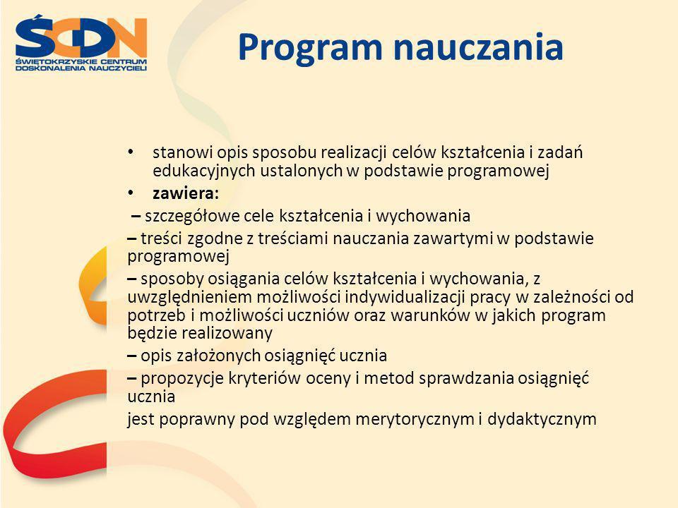 Program nauczania stanowi opis sposobu realizacji celów kształcenia i zadań edukacyjnych ustalonych w podstawie programowej.