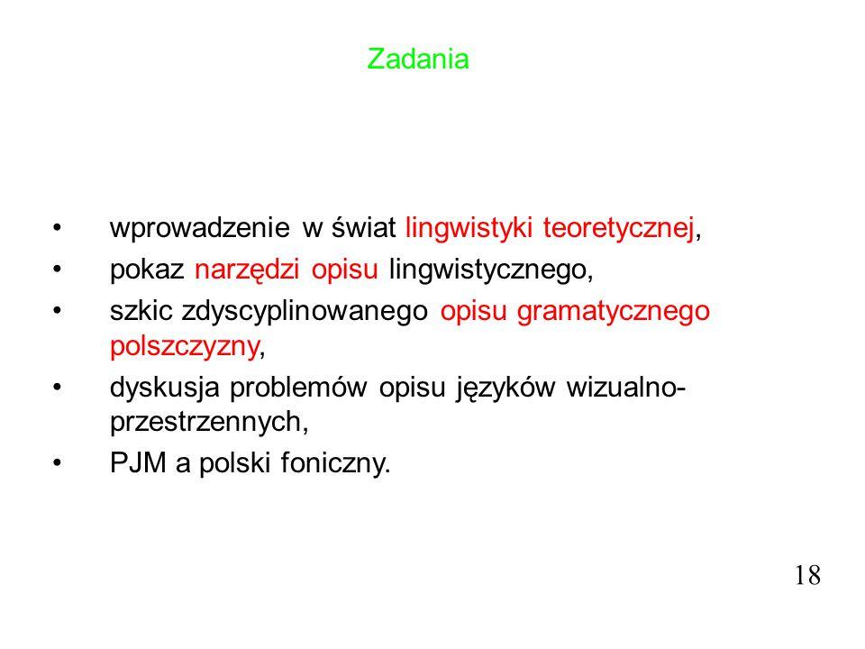 Zadania wprowadzenie w świat lingwistyki teoretycznej, pokaz narzędzi opisu lingwistycznego,