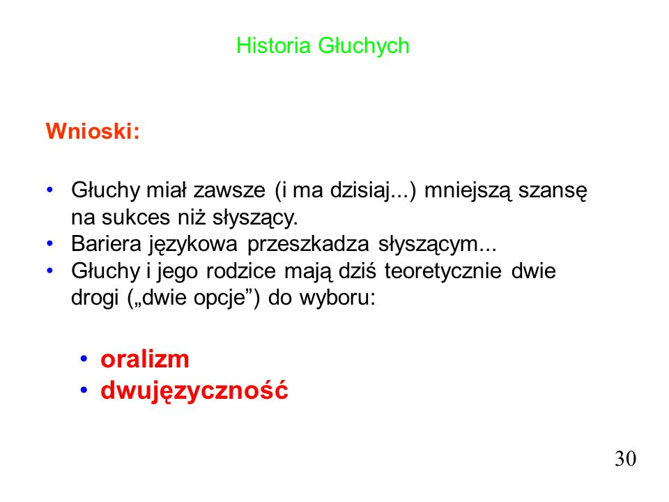 oralizm dwujęzyczność Historia Głuchych Wnioski:
