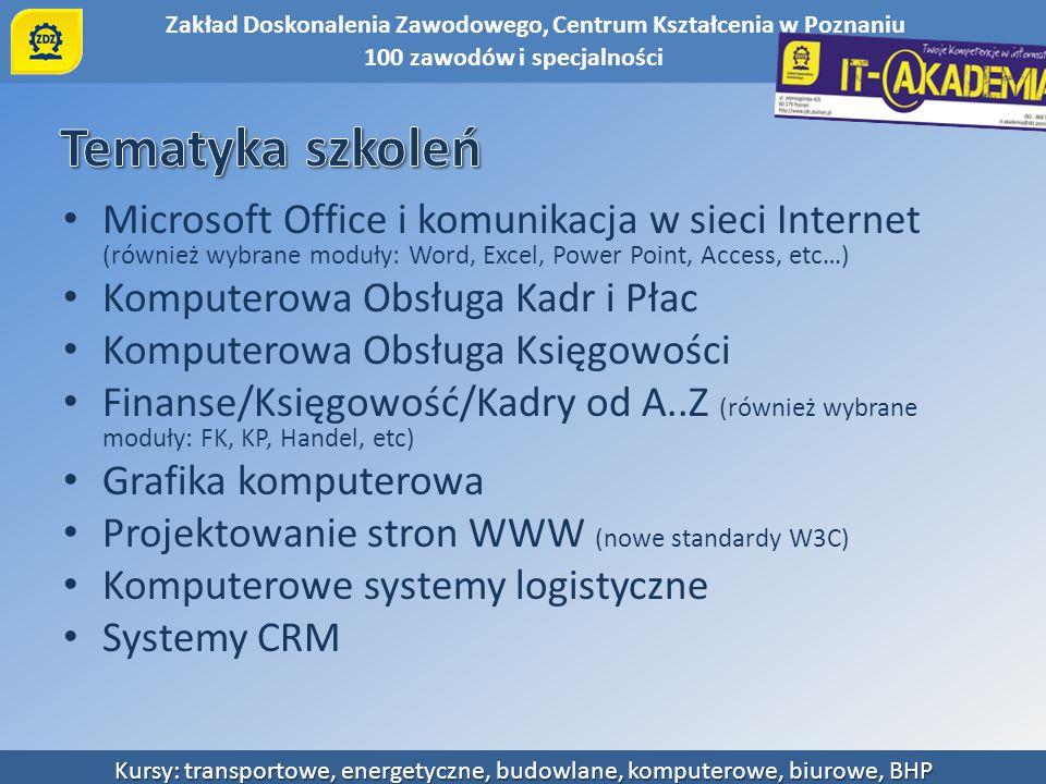 Tematyka szkoleń Microsoft Office i komunikacja w sieci Internet (również wybrane moduły: Word, Excel, Power Point, Access, etc…)