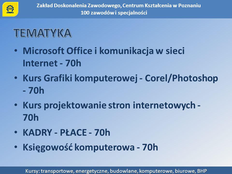TEMATYKA Microsoft Office i komunikacja w sieci Internet - 70h