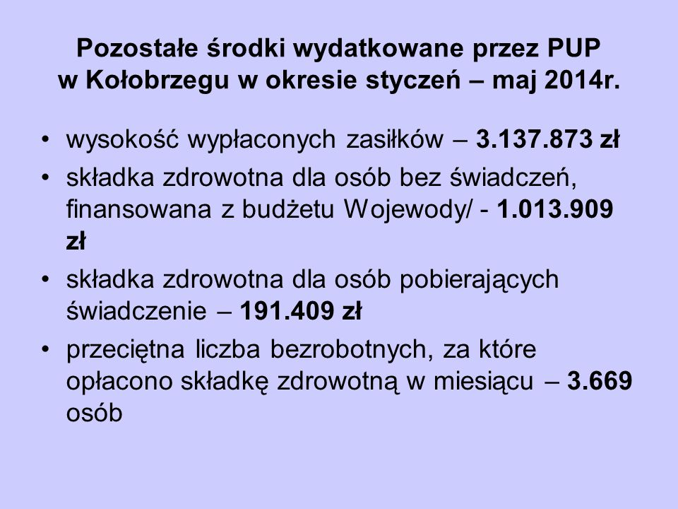 Pozostałe środki wydatkowane przez PUP w Kołobrzegu w okresie styczeń – maj 2014r.