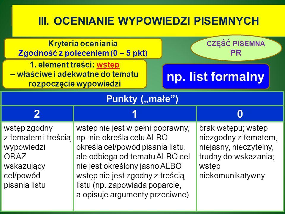 III. OCENIANIE WYPOWIEDZI PISEMNYCH Zgodność z poleceniem (0 – 5 pkt)