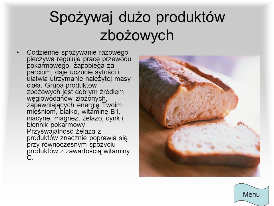 Spożywaj dużo produktów zbożowych