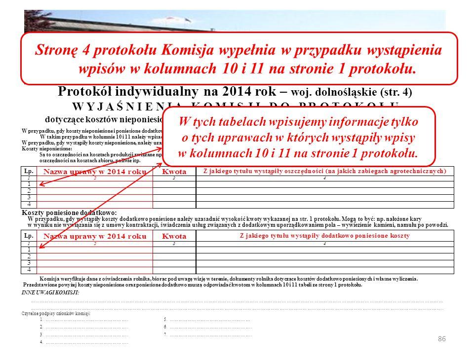 Stronę 4 protokołu Komisja wypełnia w przypadku wystąpienia wpisów w kolumnach 10 i 11 na stronie 1 protokołu.