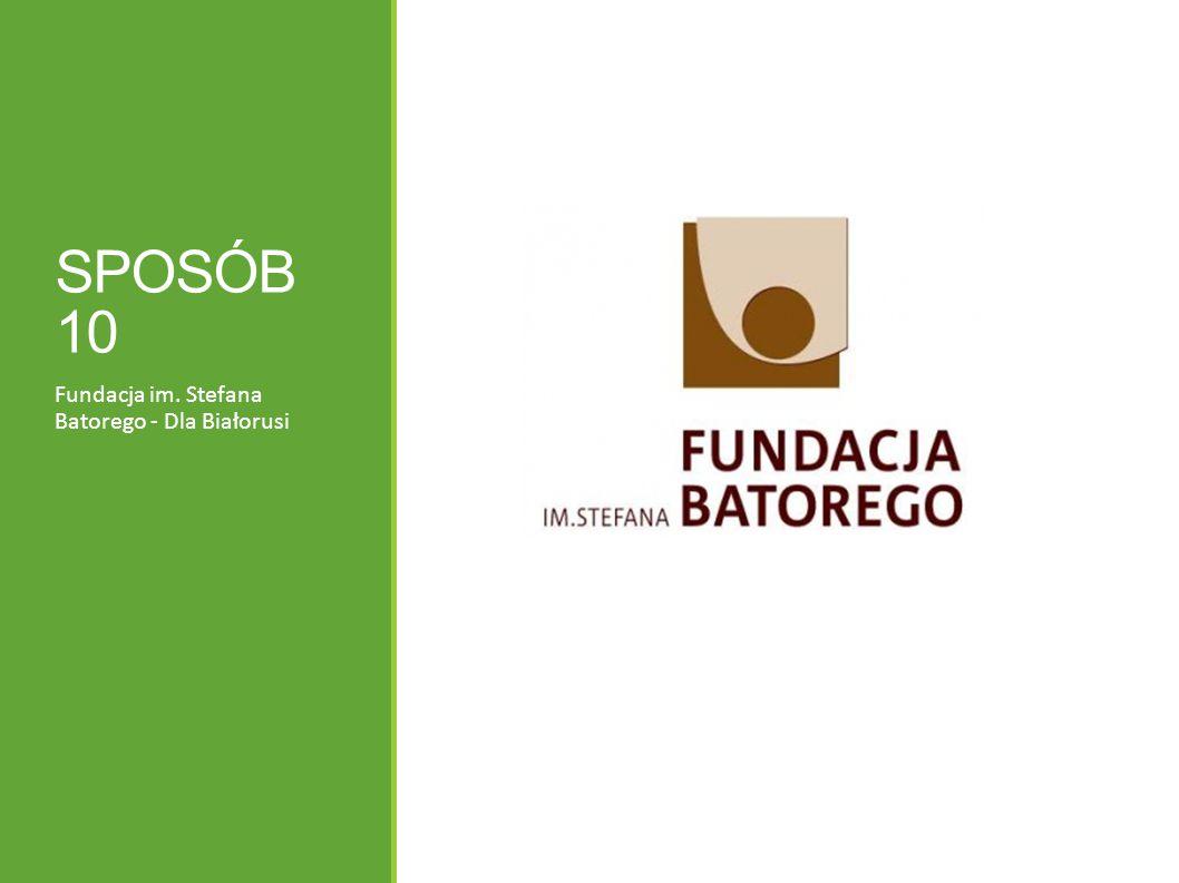 SPOSÓB 10 Fundacja im. Stefana Batorego - Dla Białorusi