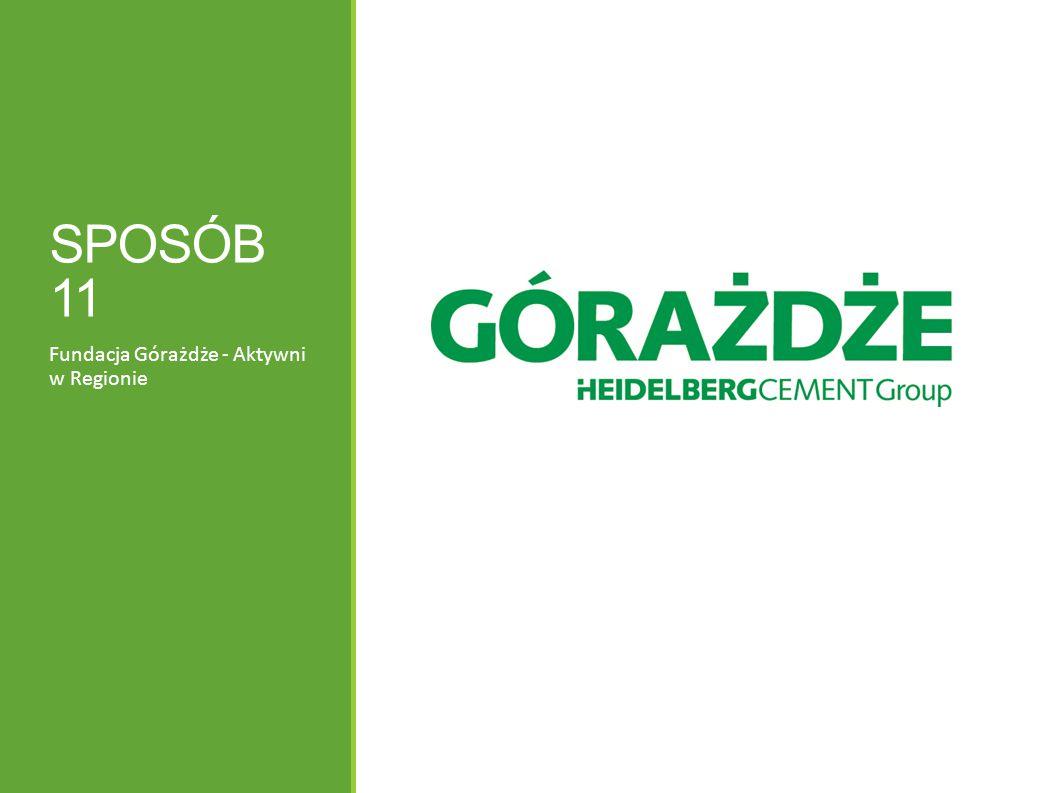 SPOSÓB 11 Fundacja Górażdże - Aktywni w Regionie