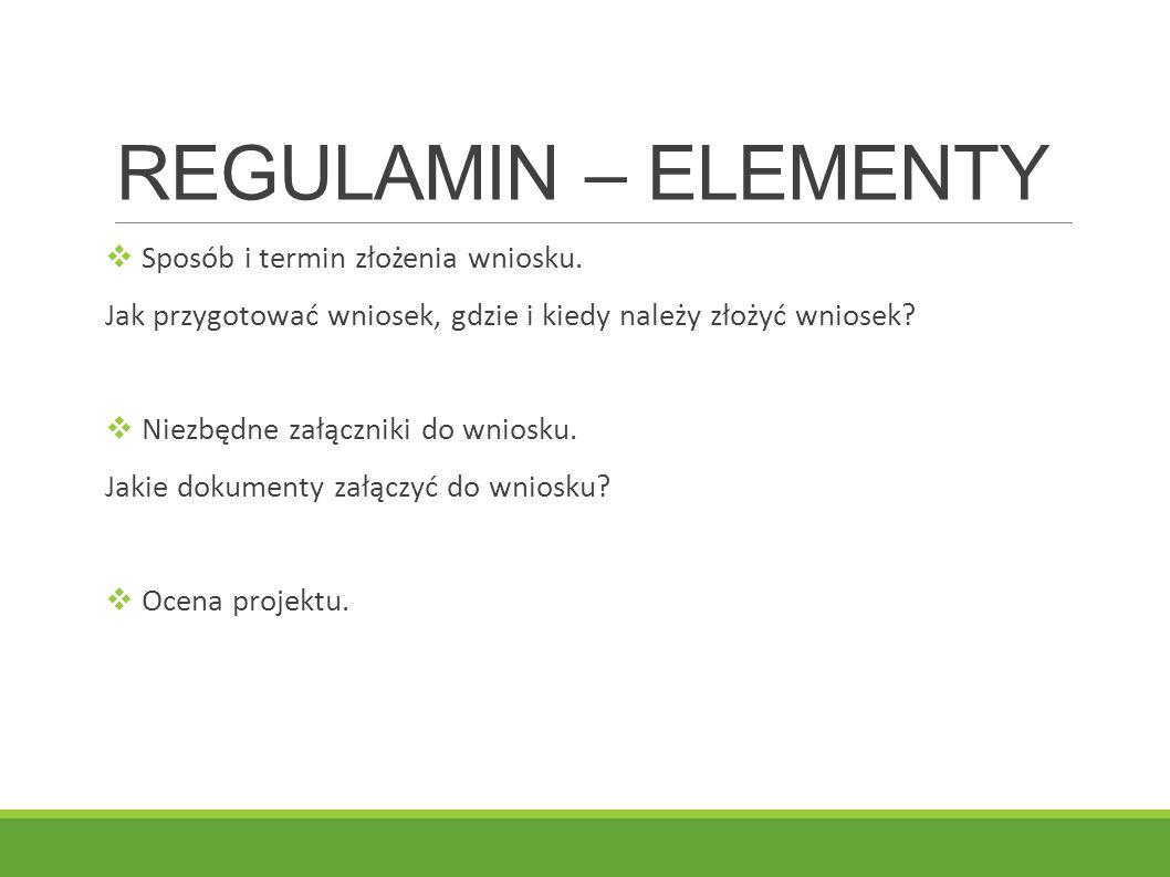 REGULAMIN – ELEMENTY Sposób i termin złożenia wniosku.