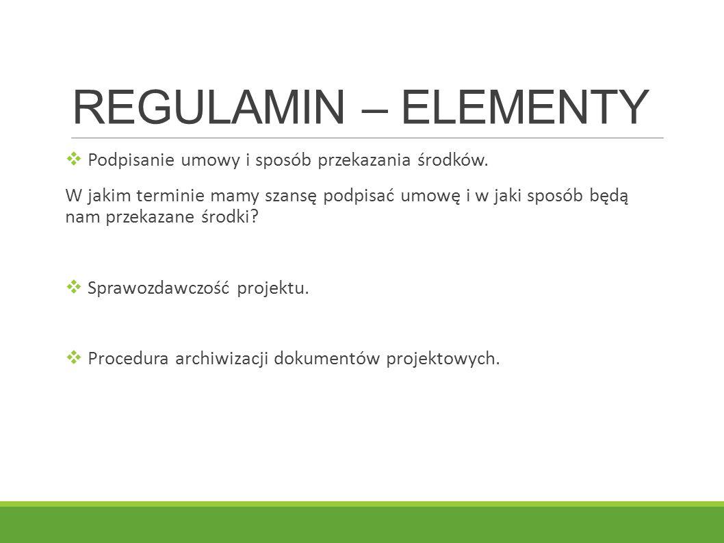 REGULAMIN – ELEMENTY Podpisanie umowy i sposób przekazania środków.