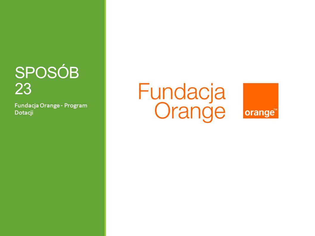 SPOSÓB 23 Fundacja Orange - Program Dotacji
