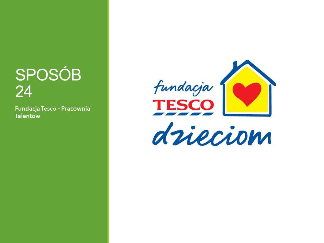 SPOSÓB 24 Fundacja Tesco - Pracownia Talentów