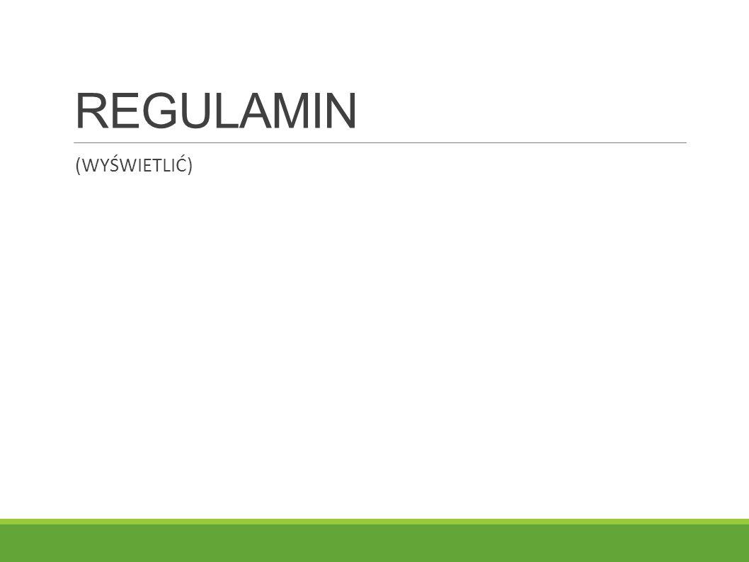 REGULAMIN (WYŚWIETLIĆ)