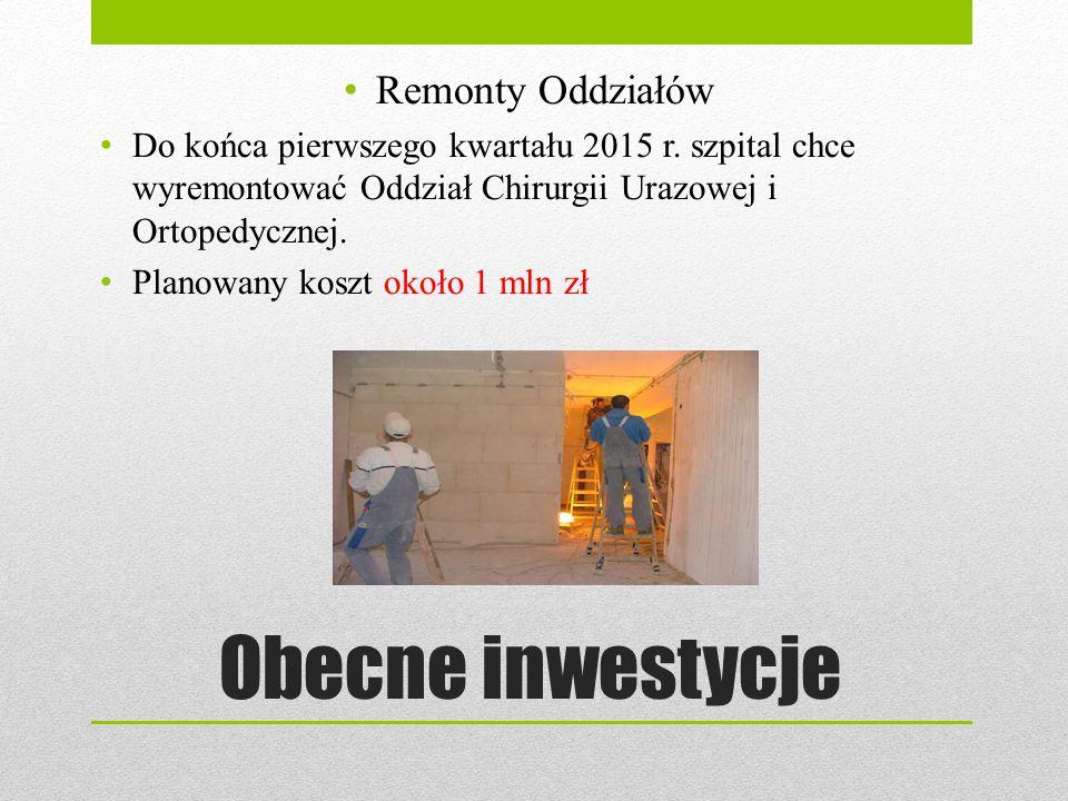 Obecne inwestycje Remonty Oddziałów