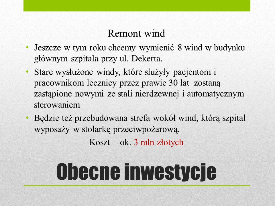 Obecne inwestycje Remont wind