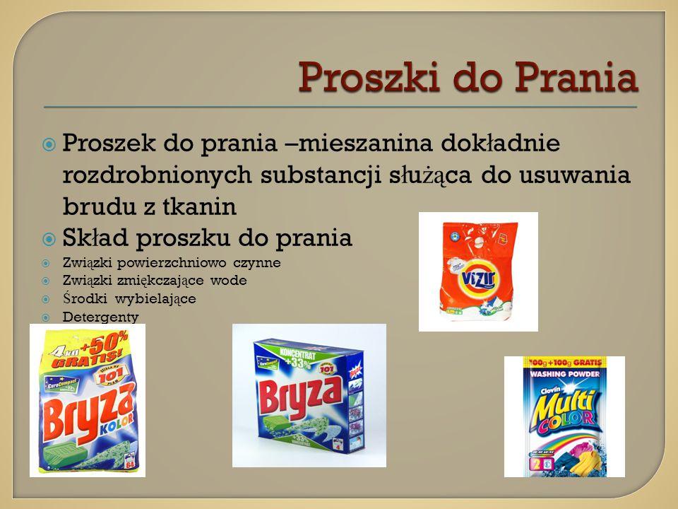 Proszki do Prania Proszek do prania –mieszanina dokładnie rozdrobnionych substancji służąca do usuwania brudu z tkanin.