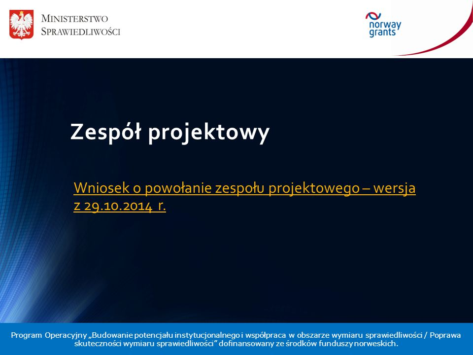 Zespół projektowy Wniosek o powołanie zespołu projektowego – wersja z 29.10.2014 r.