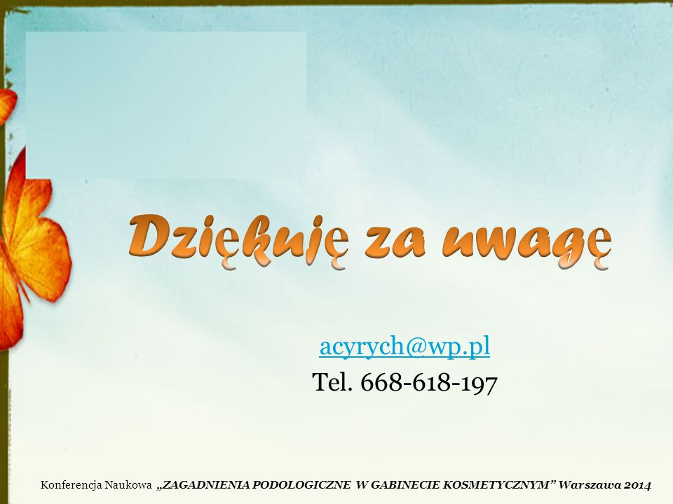 Dziękuję za uwagę acyrych@wp.pl Tel. 668-618-197