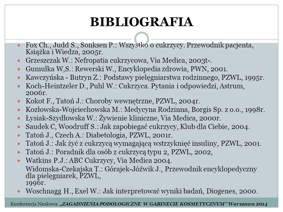 BIBLIOGRAFIA Fox Ch., Judd S., Sonksen P.: Wszystko o cukrzycy. Przewodnik pacjenta, Książka i Wiedza, 2005r.