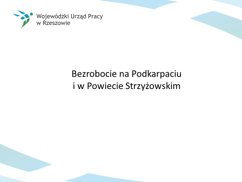 Bezrobocie na Podkarpaciu i w Powiecie Strzyżowskim