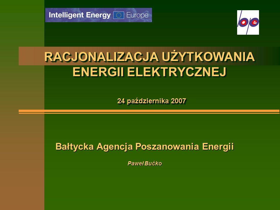 RACJONALIZACJA UŻYTKOWANIA ENERGII ELEKTRYCZNEJ 24 października 2007
