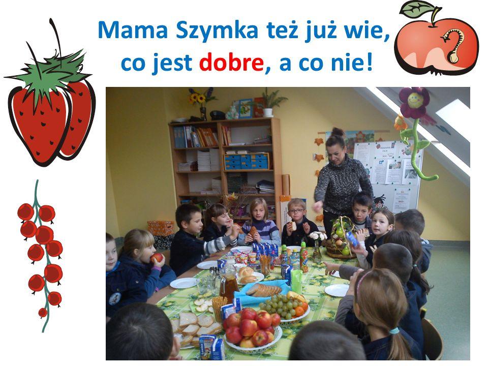 Mama Szymka też już wie, co jest dobre, a co nie!