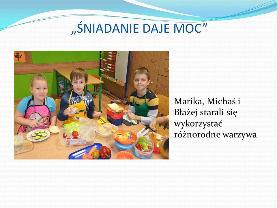 """""""ŚNIADANIE DAJE MOC Marika, Michaś i Błażej starali się wykorzystać różnorodne warzywa"""