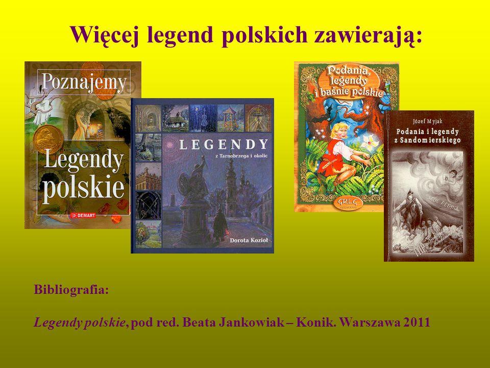 Więcej legend polskich zawierają: