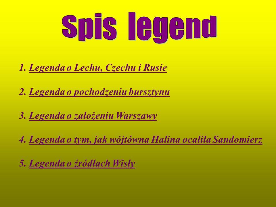 Spis legend 1. Legenda o Lechu, Czechu i Rusie