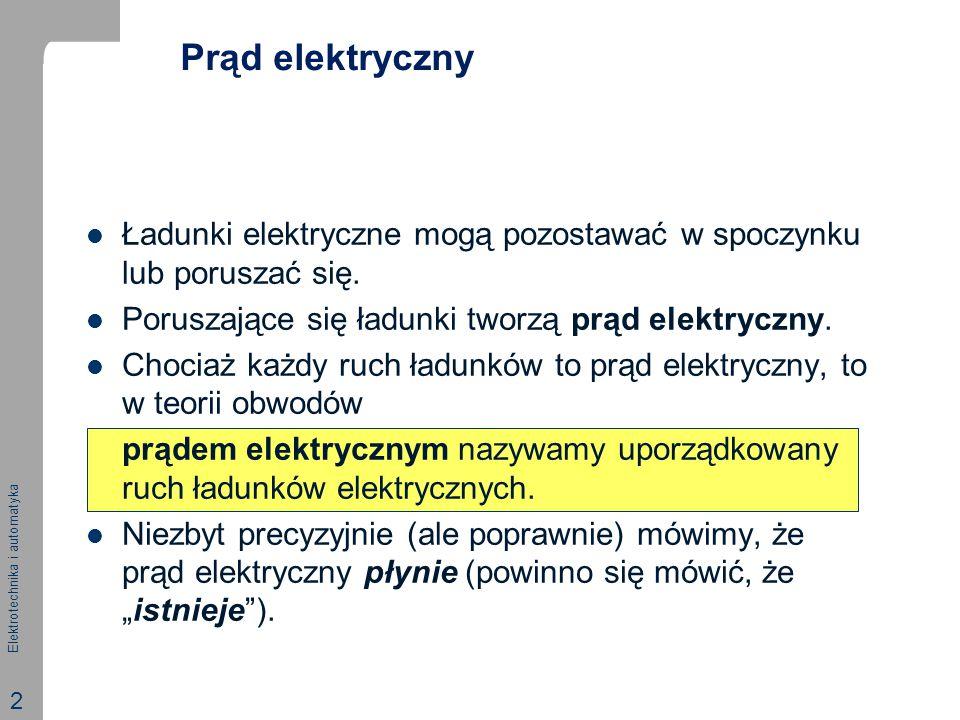 Prąd elektryczny Ładunki elektryczne mogą pozostawać w spoczynku lub poruszać się. Poruszające się ładunki tworzą prąd elektryczny.
