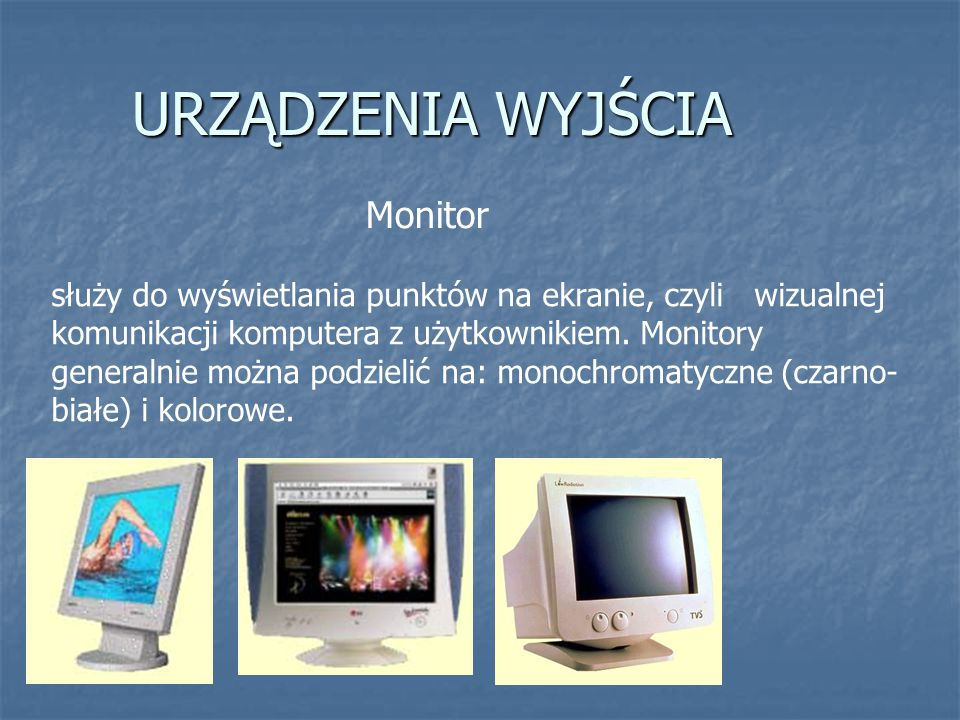 URZĄDZENIA WYJŚCIA Monitor