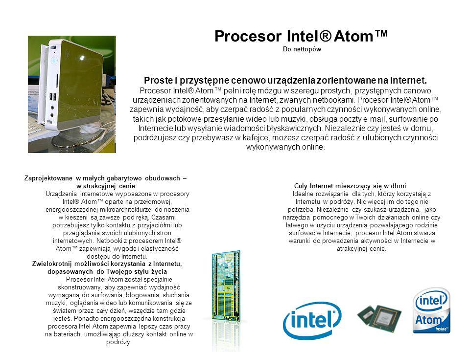 Procesor Intel® Atom™ Do nettopów. Proste i przystępne cenowo urządzenia zorientowane na Internet.
