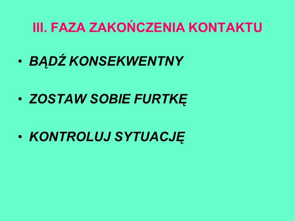 III. FAZA ZAKOŃCZENIA KONTAKTU