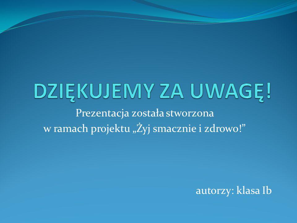 DZIĘKUJEMY ZA UWAGĘ! Prezentacja została stworzona