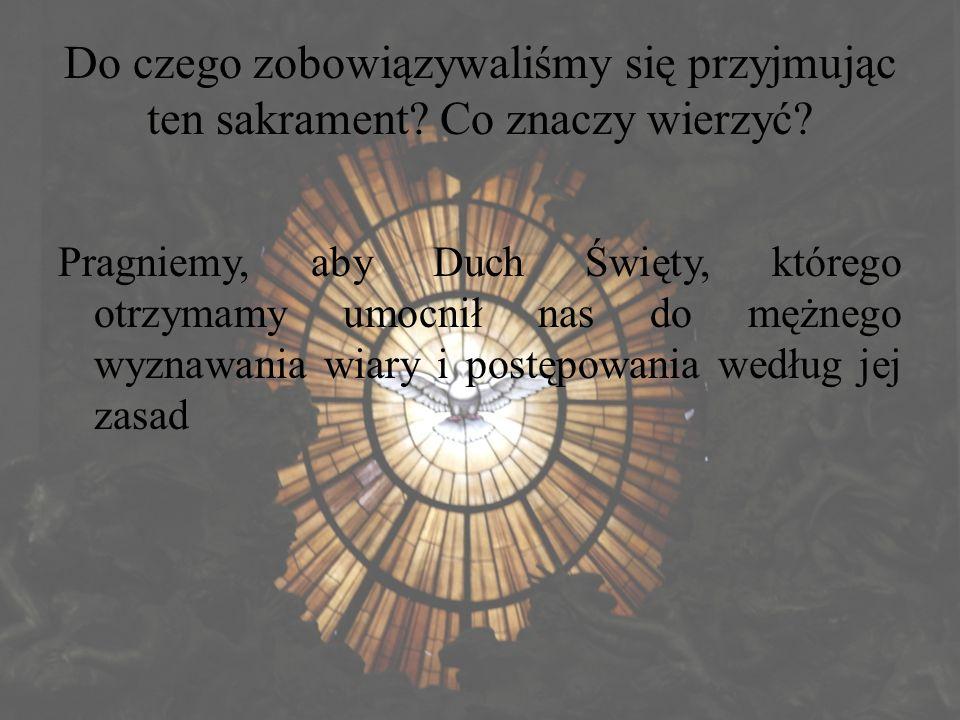 Do czego zobowiązywaliśmy się przyjmując ten sakrament