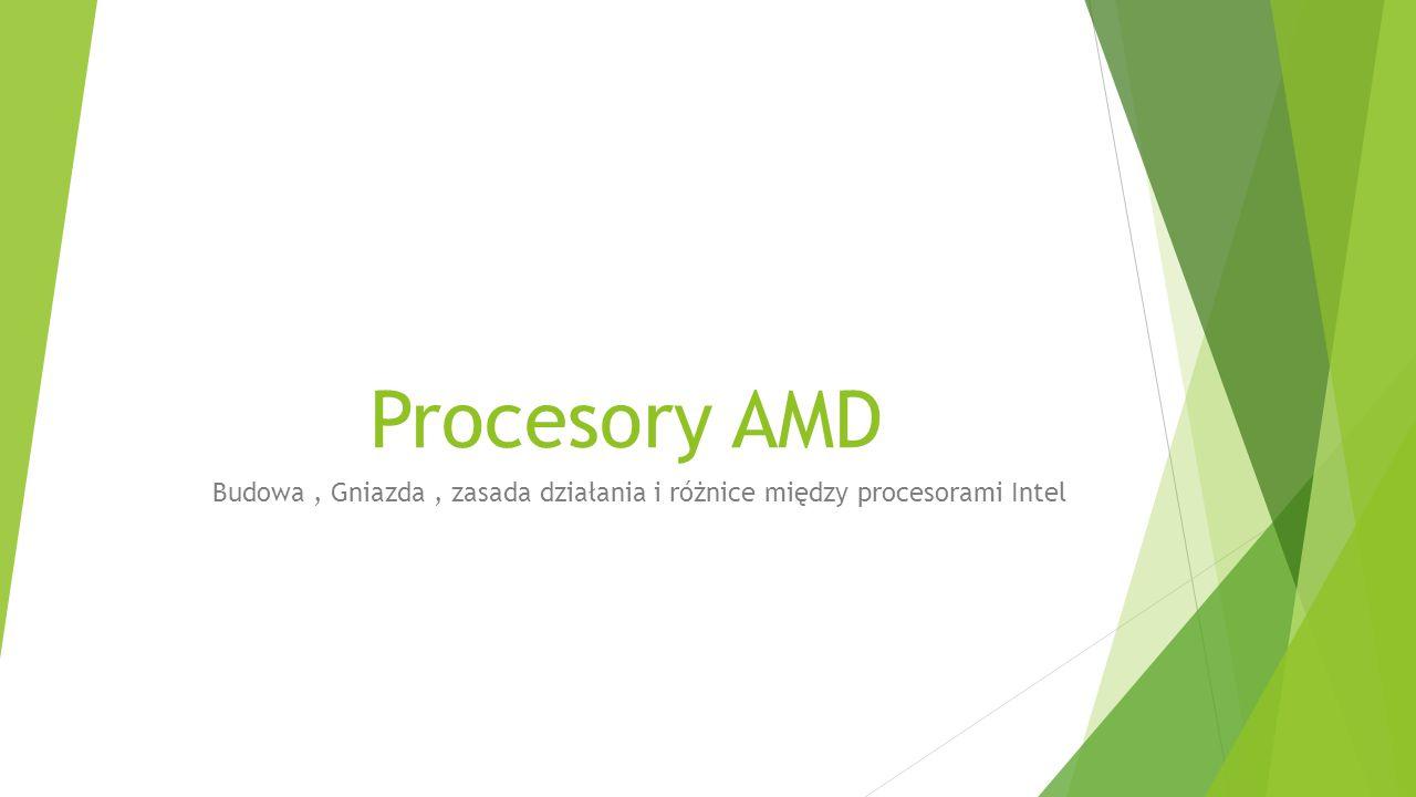 Budowa , Gniazda , zasada działania i różnice między procesorami Intel