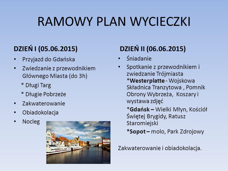 RAMOWY PLAN WYCIECZKI DZIEŃ I (05.06.2015) DZIEŃ II (06.06.2015)