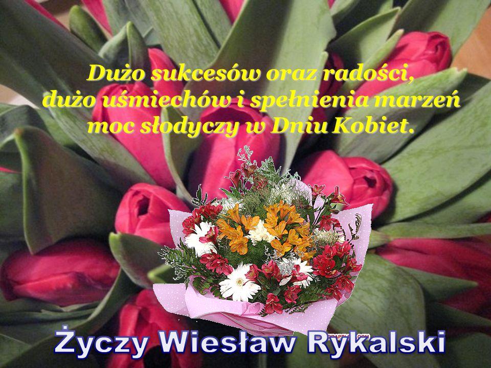 Życzy Wiesław Rykalski