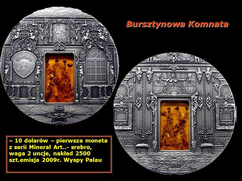 Bursztynowa Komnata – 10 dolarów – pierwsza moneta z serii Mineral Art..- srebro, waga 2 uncje, nakład 2500 szt.emisja 2009r. Wyspy Palau.