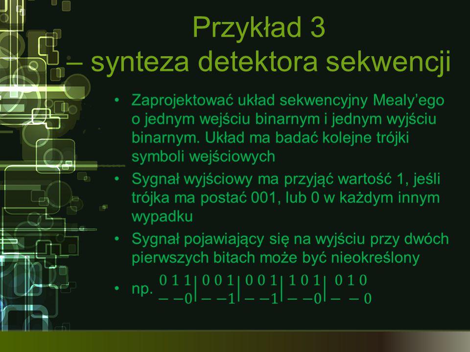 Przykład 3 – synteza detektora sekwencji
