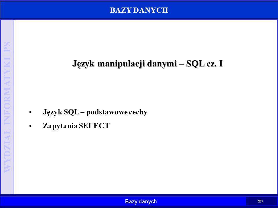 Język manipulacji danymi – SQL cz. I