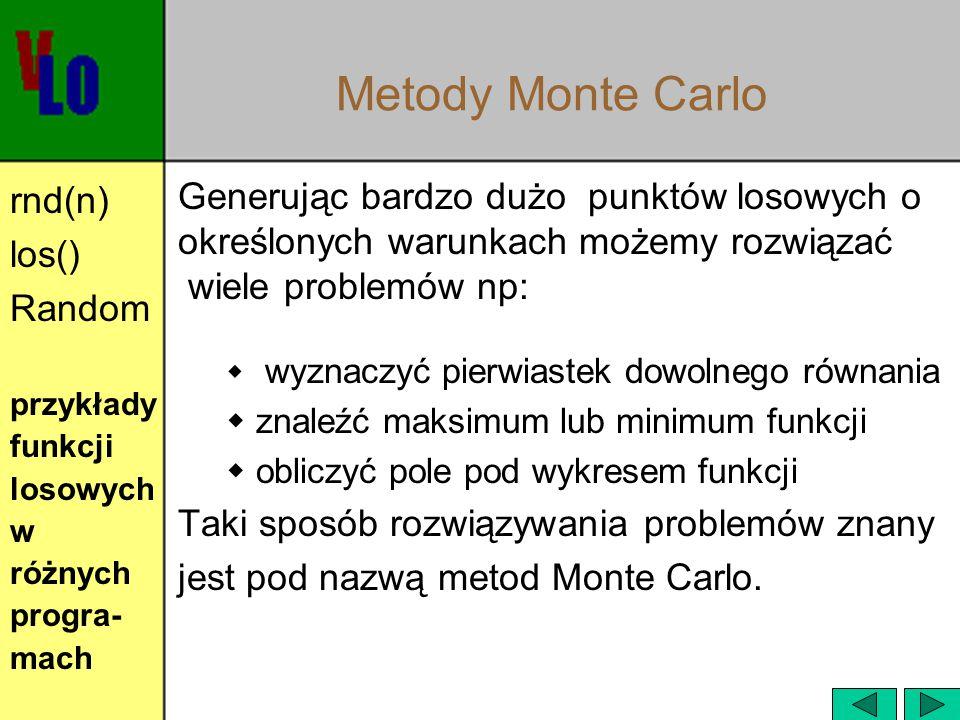 Metody Monte Carlo rnd(n) los() Random