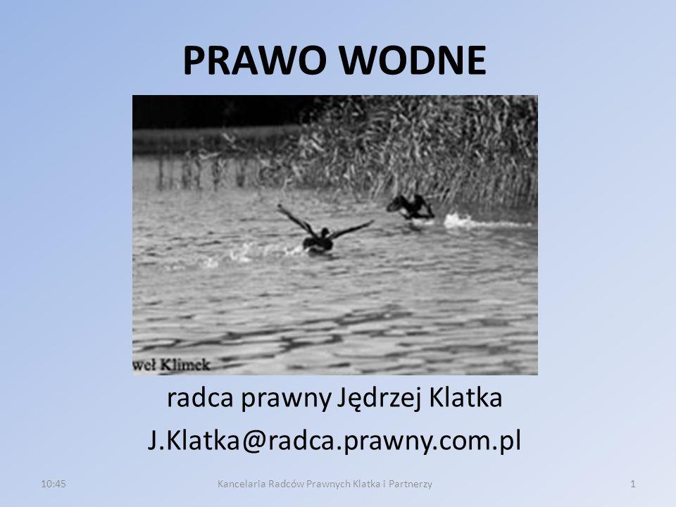 PRAWO WODNE radca prawny Jędrzej Klatka J.Klatka@radca.prawny.com.pl