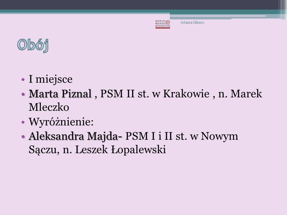 Obój I miejsce Marta Piznal , PSM II st. w Krakowie , n. Marek Mleczko