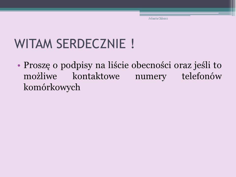 Jolanta Chliszcz WITAM SERDECZNIE .