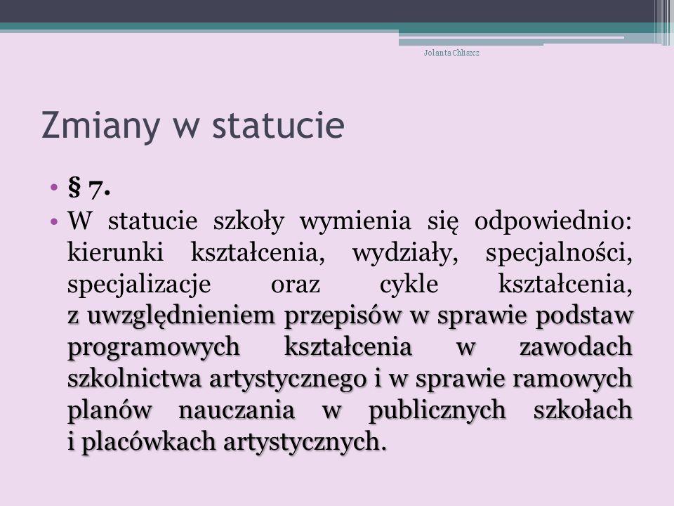 Jolanta Chliszcz Zmiany w statucie. § 7.