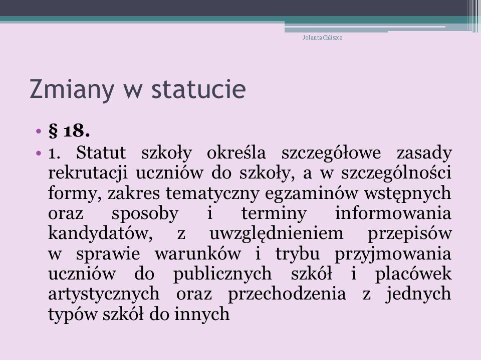Jolanta Chliszcz Zmiany w statucie. § 18.
